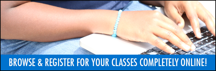 Browse & register for your classes completely online