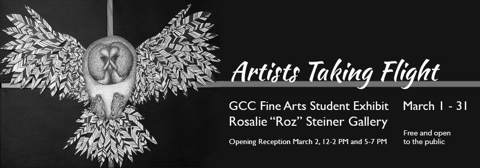 Artists Taking Flight, GCC's Annual Fine Arts Student Exhibition