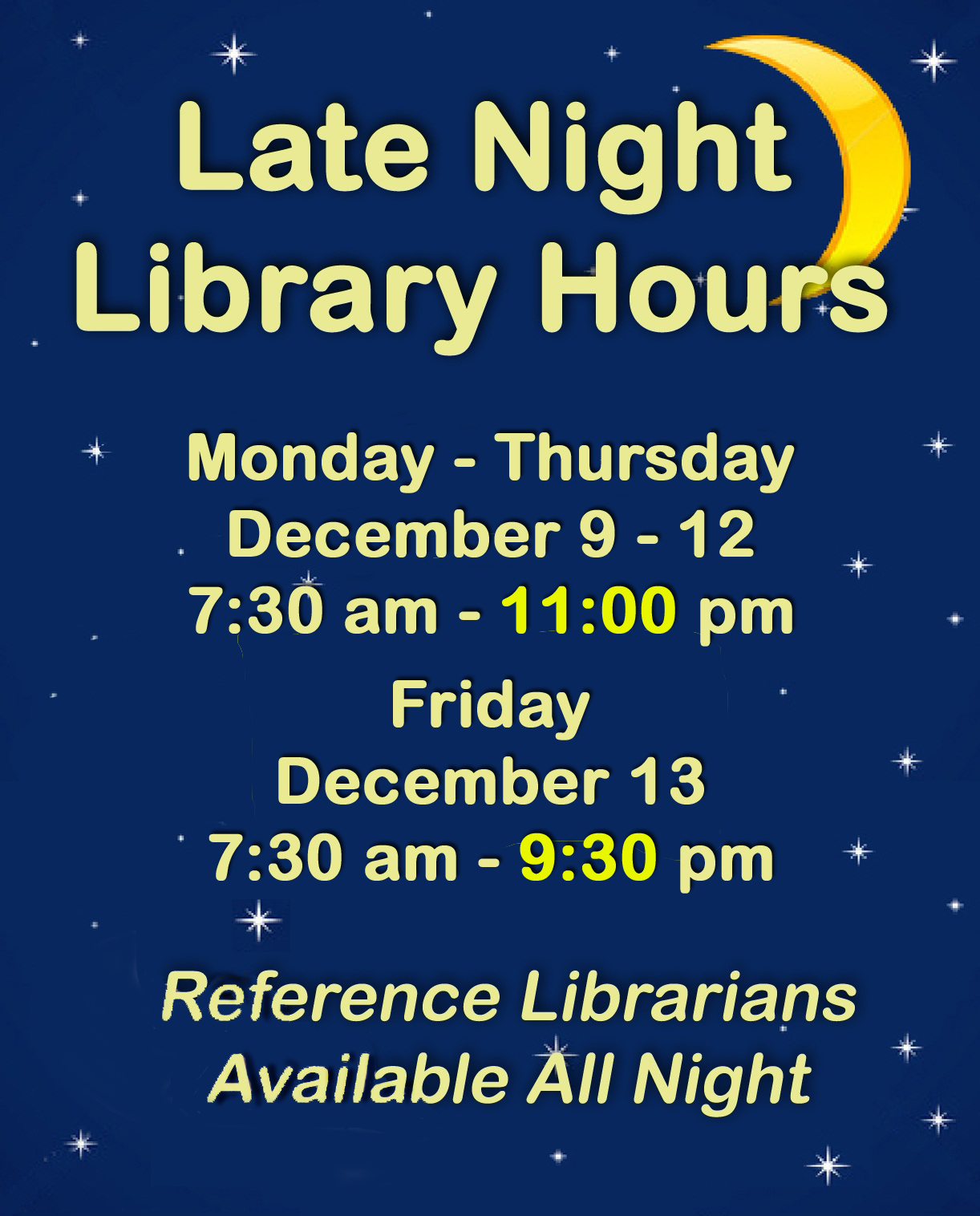 late night hours: mon-thurs until 11 pm, Friday until 9:30pm, starts 12/9
