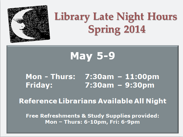 late night hours may 5-9, mon-thurs open until 11pm, friday open until 9:30