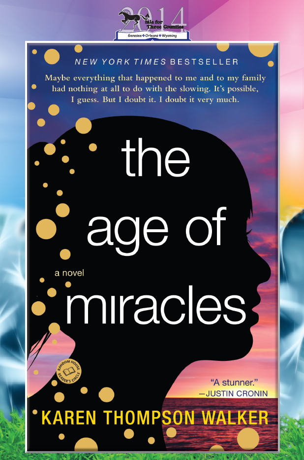 tale book announcement - the age of miracles, Karen thompson walker