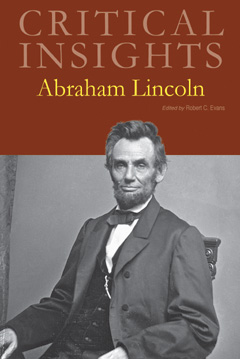 Critical insights: Abraham Lincoln /Robert C. Evans.