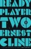 Ready player two /Ernest Cline